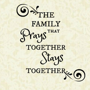 A Family That Prays Together Stays Gifts On Zazzle