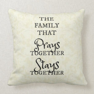 A Family That Prays Together Stay Together Pillows Decorative