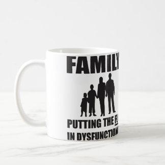 Family - Putting the FUN in Dysfunctional Classic White Coffee Mug