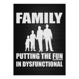 Family - Putting the FUN in Dysfunctional Print