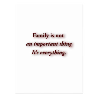 Family Quote - Family is not an important thing. … Postcard