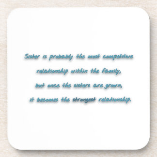 Family Quote - Sister is probably the most compe … Beverage Coaster