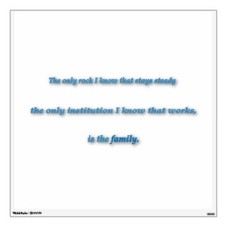 Family Quote - The only rock I know that stays … Wall Sticker