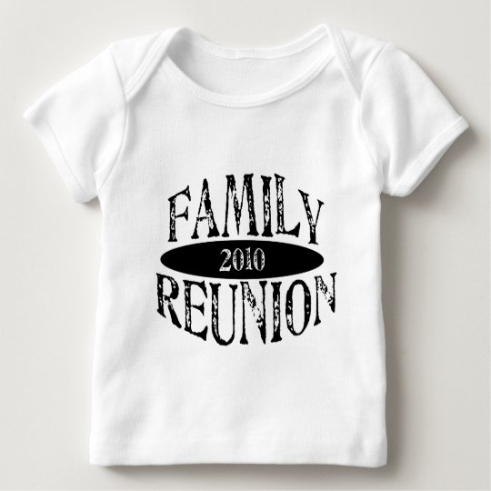 Family Reunion 2010 Baby T-Shirt