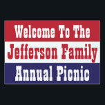 "Family Reunion BBQ Picnic Red White Blue Sign<br><div class=""desc"">Create your own family reunion picnic with a red,  white and blue theme. Perfect for your 4th of July celebration.</div>"