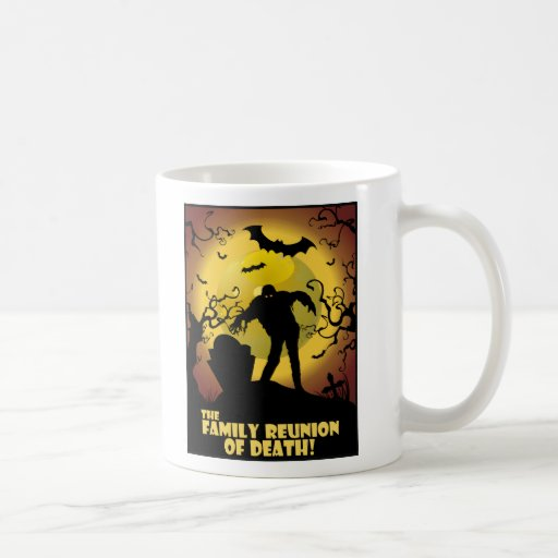 Family Reunion Of Death Coffee Mugs
