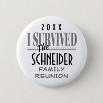 Family Reunion or Party I Survived Keepsake Gift Pinback Button