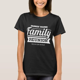 Family Reunion (Personalize Family's Name & Venue) T-Shirt