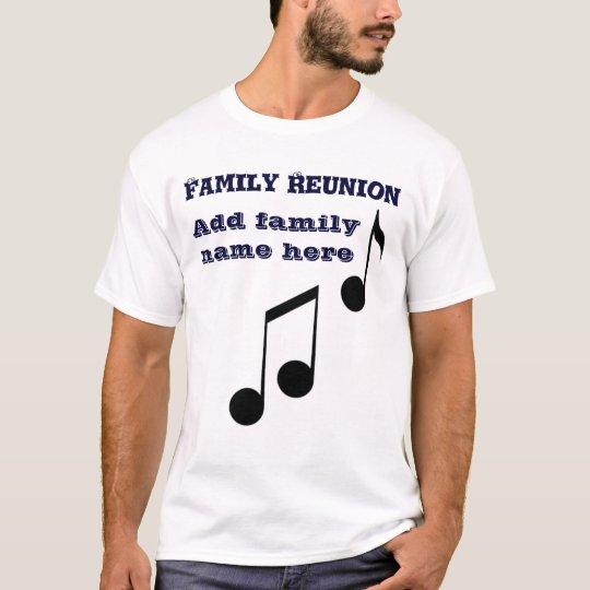 Family Reunion_ T-Shirt