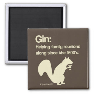 Family Reunions and Gin 2 Inch Square Magnet