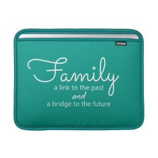 Family Saying Macbook Air Sleeve (Teal Green)