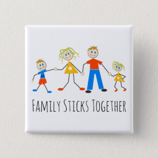 Family Sticks Together Pinback Button