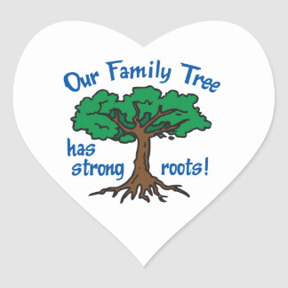 FAMILY TREE HAS STRONG ROOTS HEART STICKER