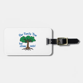 FAMILY TREE HAS STRONG ROOTS TAG FOR BAGS