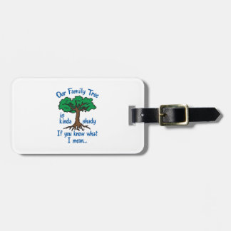 FAMILY TREE IS SHADY BAG TAG