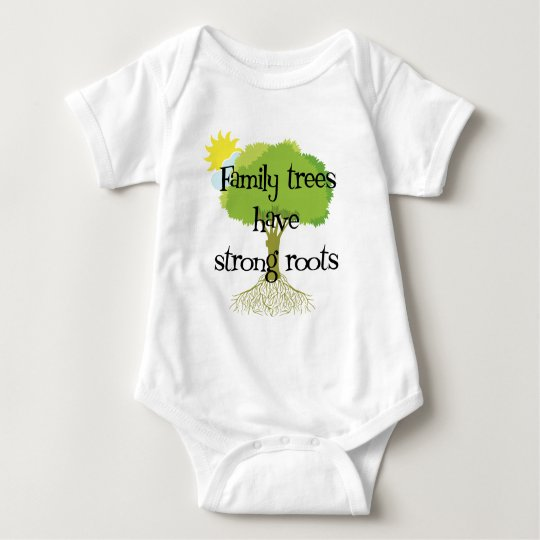 Family Trees Have Strong Roots Baby Bodysuit