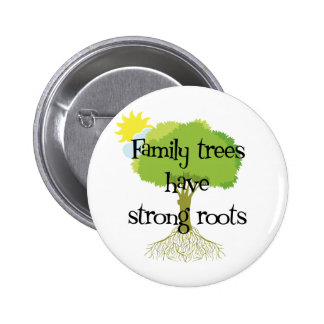 Family Trees Have Strong Roots 2 Inch Round Button