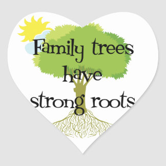 Family Trees Have Strong Roots Genealogy Stickers Heart Stickers