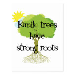 Family Trees Have Strong Roots Postcards