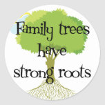 Family Trees Have Strong Roots Classic Round Sticker