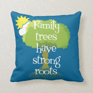 Family Trees Have Strong Roots Throw Pillow