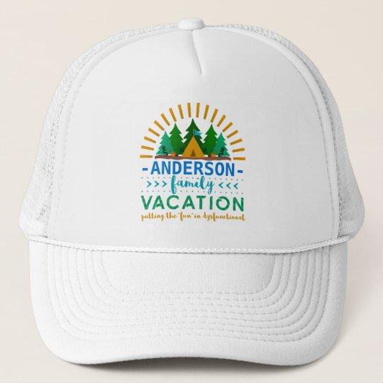 b36ef3b98 Family Vacation Funny Camping Trip | Custom Name Trucker Hat ...