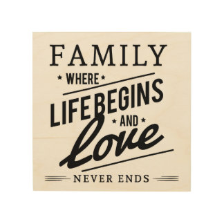 """FAMILY WHERE LIFE BEGINS LOVE NEVER ENDS 8x8"""" WOOD Wood Wall Art"""