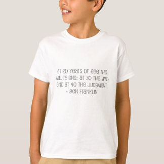 """Famous, """"At 20,30,40"""" quote T-Shirt"""