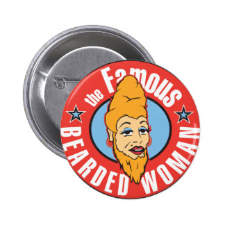 famous bearded woman button