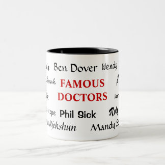 Famous Doctors - Funny Joke Doctor Names Two-Tone Coffee Mug