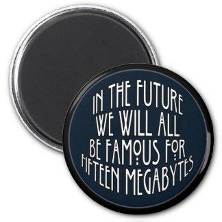Famous for 15 Megabytes 2 Inch Round Magnet