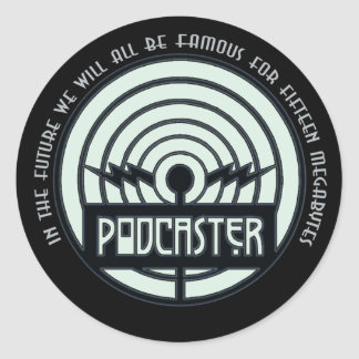 Famous for 15 Megabytes (Podcast) Classic Round Sticker