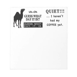 Famous Hump Day Camel Saying Quite Coffee Memo Note Pads