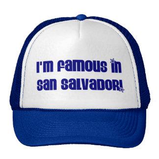 FAMOUS IN SAN SALVADOR TRUCKER HAT