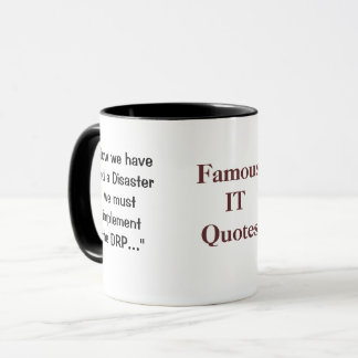 Famous IT CIO Quote Funny Disaster Recovery Joke Mug