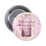 Famous Jane Austen quote about home sweet home Pinback Buttons