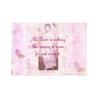 Famous Jane Austen quote about home sweet home Canvas Print
