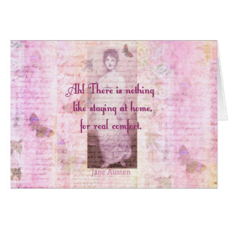 Famous Jane Austen quote about home sweet home Card