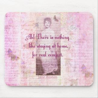 Famous Jane Austen quote about home sweet home Mouse Pad