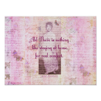 Famous Jane Austen quote about home sweet home Poster