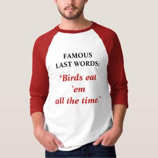 FAMOUS LAST WORDS #13 T-Shirt