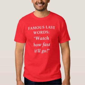 FAMOUS LAST WORDS #7 T SHIRT