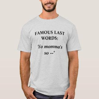 FAMOUS LAST WORDs #8 T-Shirt