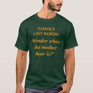 Famous Last Words #9 T-Shirt