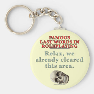 Famous Last Words in Role Playing: Cleared Keychain