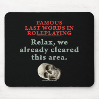 Famous Last Words in Role Playing: Cleared Mouse Pad
