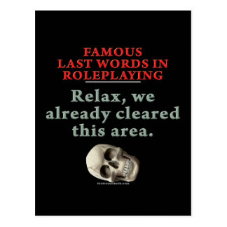 Famous Last Words in Role Playing: Cleared Postcard