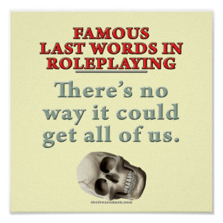Famous Last Words in Roleplaying All of Us Posters