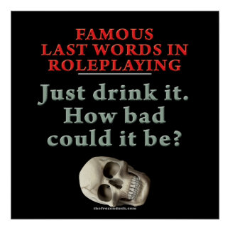 Famous Last Words in Roleplaying Drink Poster