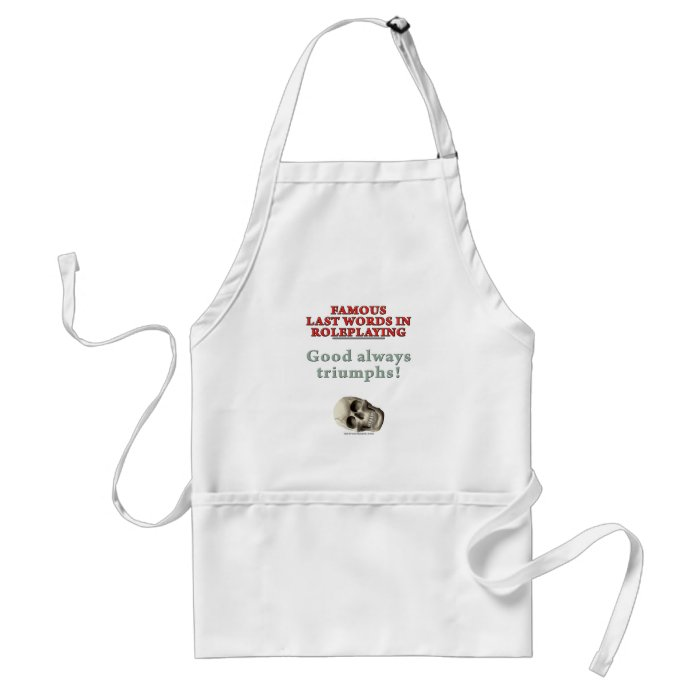 Famous Last Words in Roleplaying: Good Adult Apron